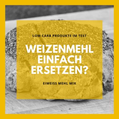 Weizenmehl durch Low Carb Mehl ersetzen?