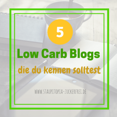5 lesenswerte Low Carb Blogs