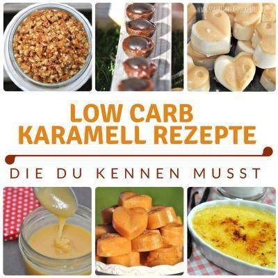 Karamell Fans aufgepasst: Diese Low Carb Karamell Rezepte musst du kennen!