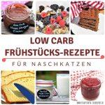 Ideen für ein süßes Low Carb Frühstück