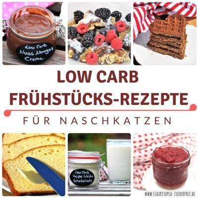 10 geniale Ideen für dein süßes Low Carb Frühstück