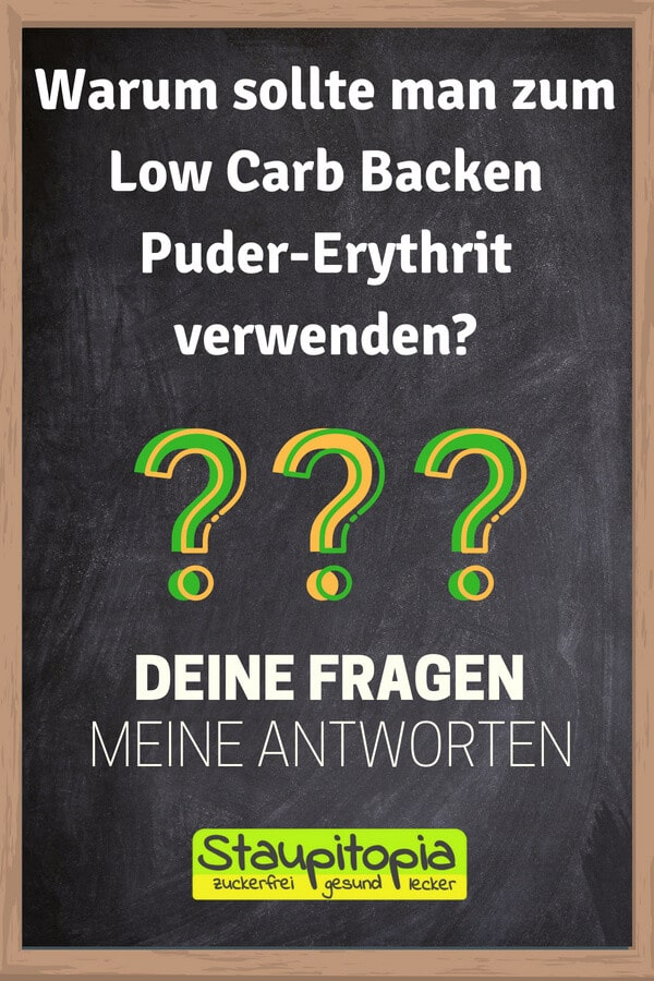 Fragen und Antworten zum Thema Backen mit Puder-Erythrit: Warum sollte man zum Low Carb Backen Puder-Erythrit verwenden?