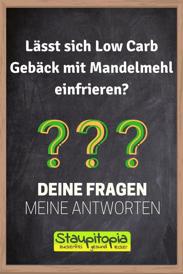 Fragen und Antworten zum Thema Backen mit Mandelmehl: Lässt sich Low Carb Gebäck mit Mandelmehl einfrieren?