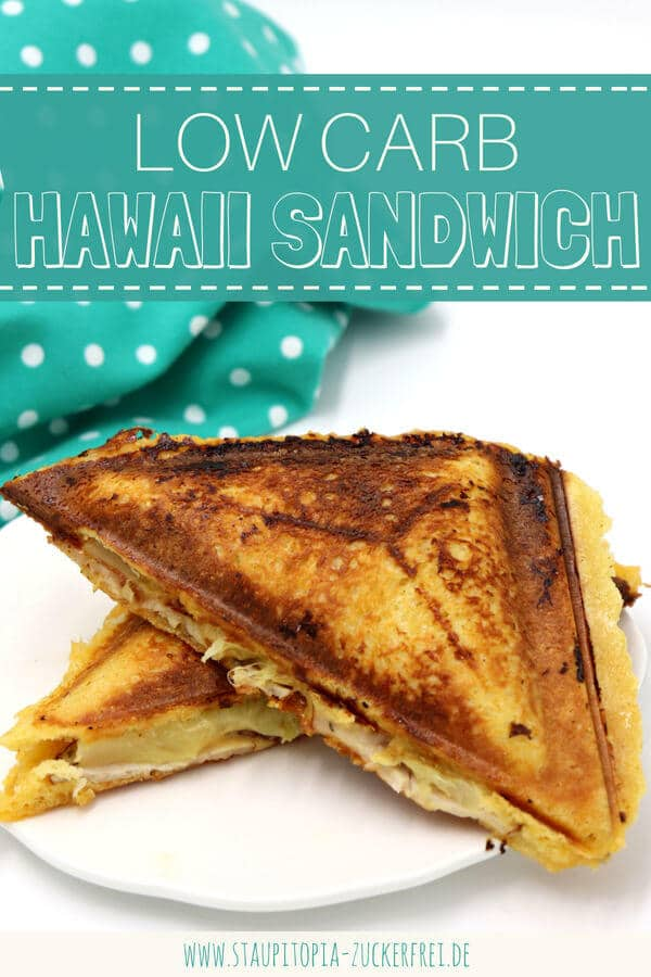 Low Carb Sandwich Toast Hawaii selber machen