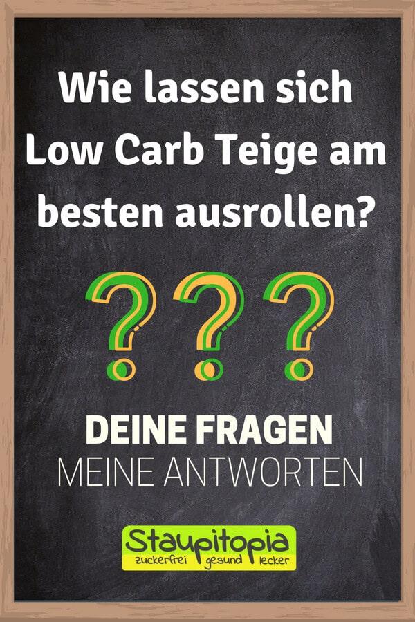 Fragen und Antworten zum Low Carb Backen: Wie lassen sich Low Carb Teige ausrollen?