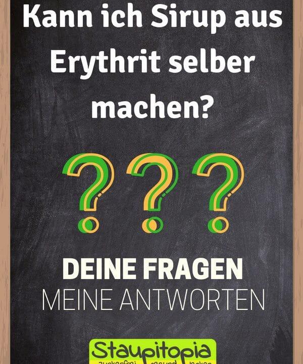 Fragen und Antworten zum Thema Backen mit Erythrit: Kann ich Sirup aus Erythrit selber machen?