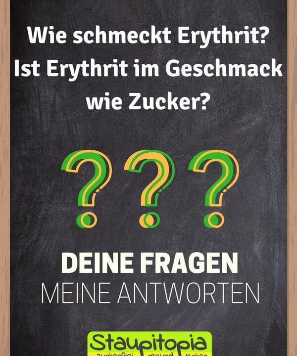 Fragen und Antworten zum Thema Backen mit Erythrit: Wie schmeckt Erythrit? Ist Erythrit im Geschmack wie Zucker?