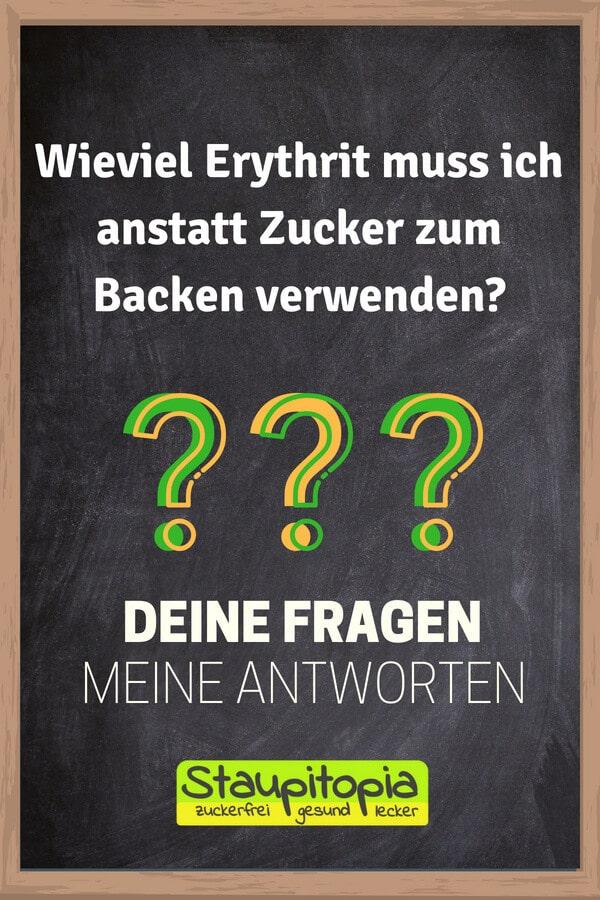 Fragen und Antworten zum Thema Backen mit Erythrit: Wieviel Erythrit muss ich anstatt Zucker zum Backen verwenden?