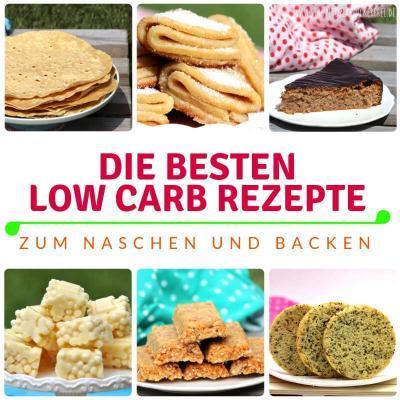 Die besten Low Carb Rezepte zum Naschen und Backen