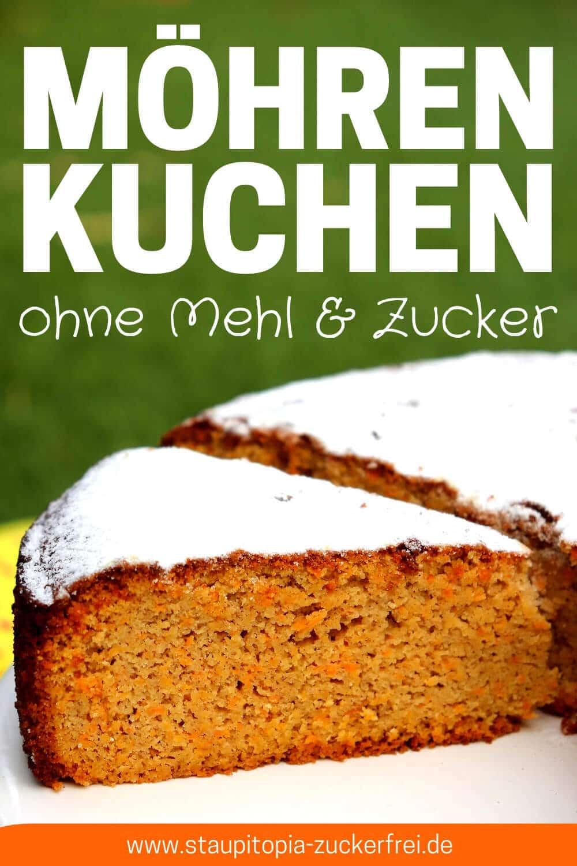 Möhrenkuchen ohne Mehl und Zucker backen