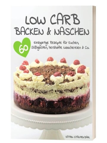 Low Carb Backen und Naschen Ebook