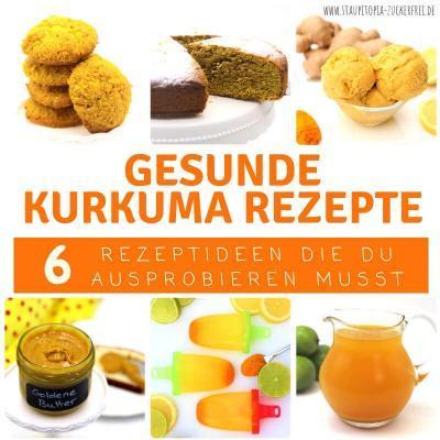 Rezepte mit Kurkuma: 6 Rezeptideen mit der goldenen Knolle
